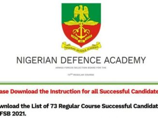 See List of Successful  Candidates for the Nigerian Defence Academy (NDA) AFSB 73rd Regular Course (Batches 1, 2 & 3)